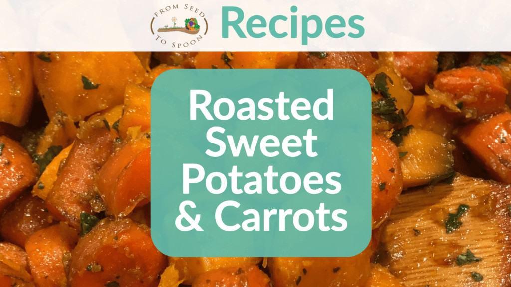Roasted Sweet Potatoes & Carrots