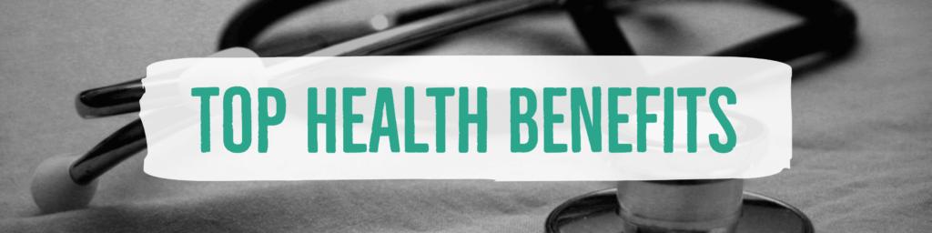 Top Health Benefits
